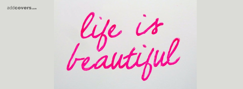 life is beautiful  Life Quotes Facebook Timeline Cover Picture  Life    Life Is Beautiful Cover Photos For Facebook