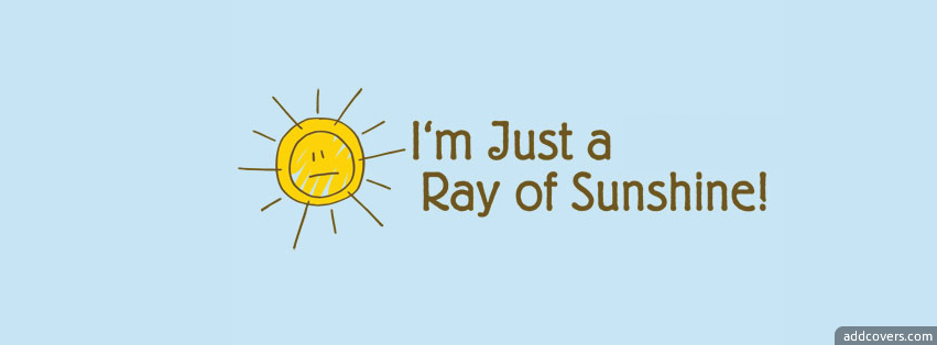 Facebook Cover Photo Sunshine Ray of Sunshine Facebook Cover