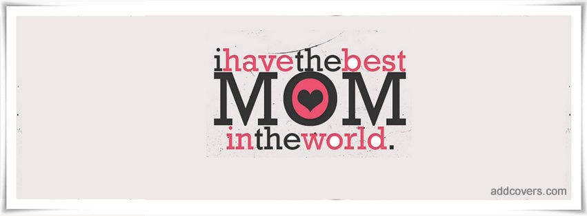 Best Mom Facebook Covers