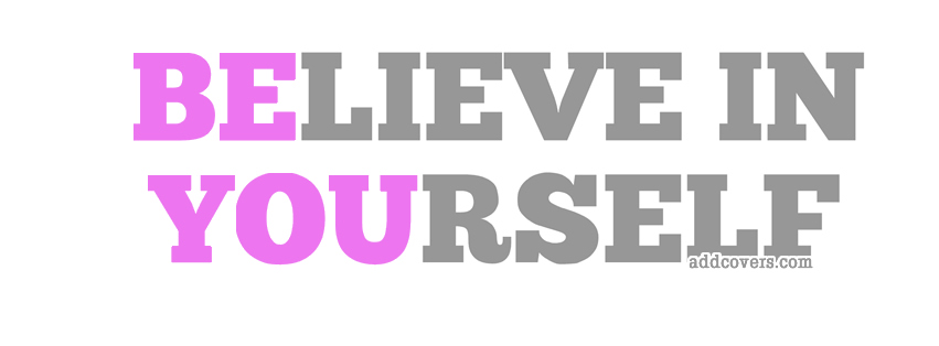 Believe in Yourself {Inspirational Facebook Timeline Cover Picture, Inspirational Facebook Timeline image free, Inspirational Facebook Timeline Banner}
