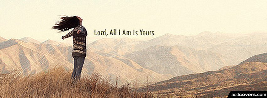 I am yours Facebook Covers for Timeline.