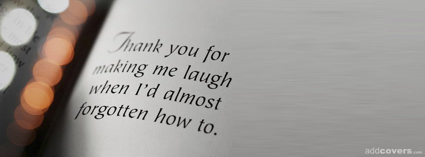 Thank you for making me laugh {Word Pictures Facebook Timeline Cover Picture, Word Pictures Facebook Timeline image free, Word Pictures Facebook Timeline Banner}