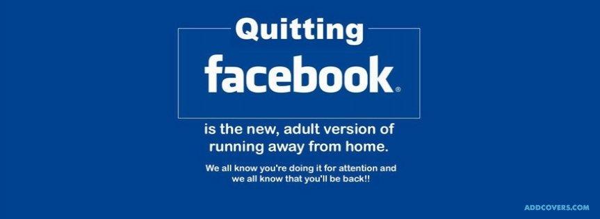 Quiting Facebook {Funny Quotes Facebook Timeline Cover Picture, Funny Quotes Facebook Timeline image free, Funny Quotes Facebook Timeline Banner}
