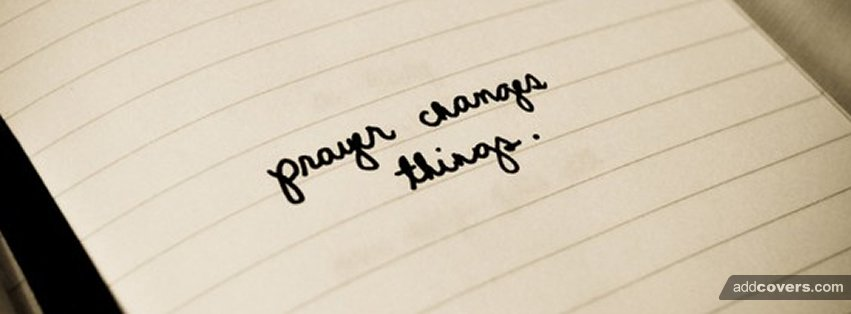 Prayer changes things {Christian Facebook Timeline Cover Picture, Christian Facebook Timeline image free, Christian Facebook Timeline Banner}