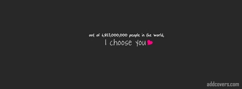 I choose you {Cute Facebook Timeline Cover Picture, Cute Facebook Timeline image free, Cute Facebook Timeline Banner}