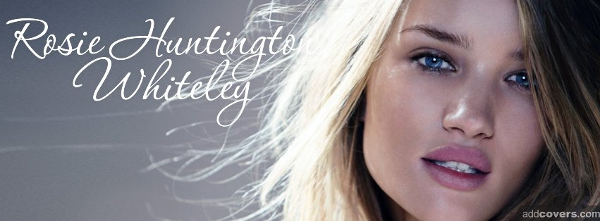 Rosie Huntington Whiteley  Facebook Covers