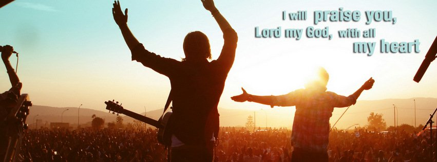 I will praise you, Lord my God, with all my heart {Christian Facebook Timeline Cover Picture, Christian Facebook Timeline image free, Christian Facebook Timeline Banner}