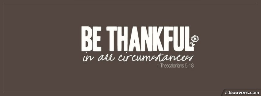 Be Thankful {Christian Facebook Timeline Cover Picture, Christian Facebook Timeline image free, Christian Facebook Timeline Banner}