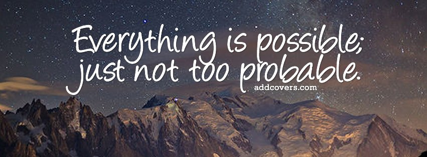 Everything is possible {Others Facebook Timeline Cover Picture, Others Facebook Timeline image free, Others Facebook Timeline Banner}