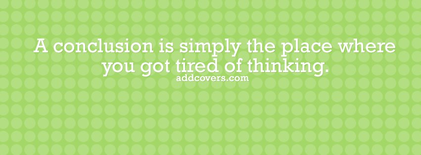 Conclusion {Funny Quotes Facebook Timeline Cover Picture, Funny Quotes Facebook Timeline image free, Funny Quotes Facebook Timeline Banner}