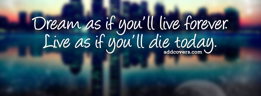 Dream as if you'll live forever {Advice Quotes Facebook Timeline Cover Picture, Advice Quotes Facebook Timeline image free, Advice Quotes Facebook Timeline Banner}
