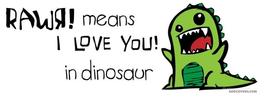 Rawa Means I Love You In Dinosaur