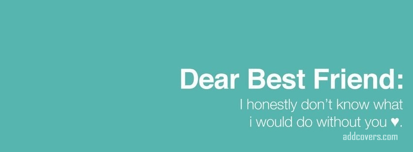 Dear Best Friend {Friendship Facebook Timeline Cover Picture, Friendship Facebook Timeline image free, Friendship Facebook Timeline Banner}