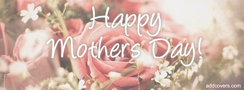 Happy Mothers Day {Holidays Facebook Timeline Cover Picture, Holidays Facebook Timeline image free, Holidays Facebook Timeline Banner}
