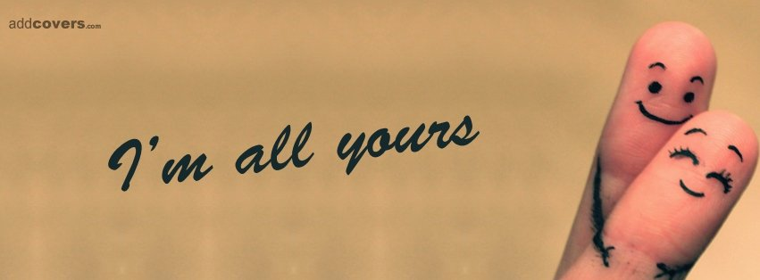 I'm all yours {Love Facebook Timeline Cover Picture, Love Facebook Timeline image free, Love Facebook Timeline Banner}