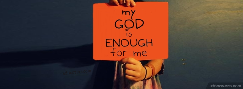 God is enough for me {Christian Facebook Timeline Cover Picture, Christian Facebook Timeline image free, Christian Facebook Timeline Banner}