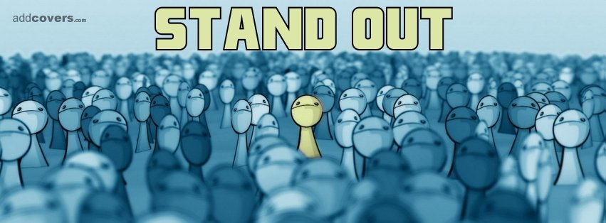 Stand out {Other Facebook Timeline Cover Picture, Other Facebook Timeline image free, Other Facebook Timeline Banner}