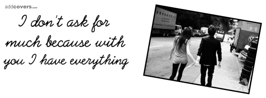 With you I have everything {Relationship Facebook Timeline Cover Picture, Relationship Facebook Timeline image free, Relationship Facebook Timeline Banner}