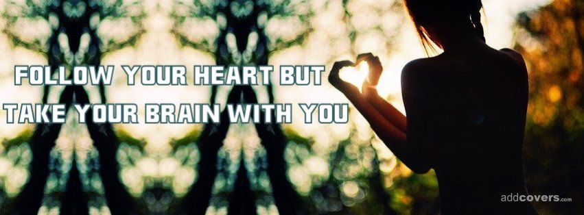 Follow Your Heart Facebook Covers