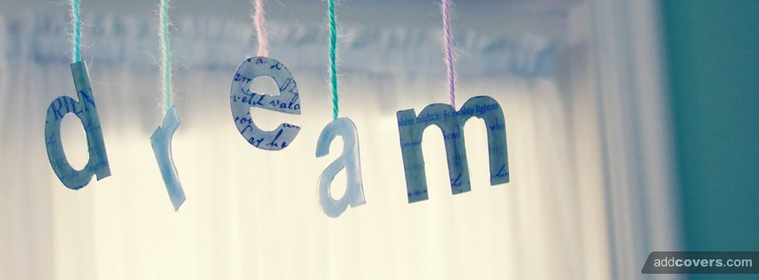 Dream  {Pictures Facebook Timeline Cover Picture, Pictures Facebook Timeline image free, Pictures Facebook Timeline Banner}