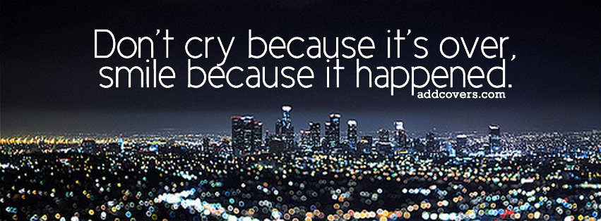 Smile because it happened Facebook Covers