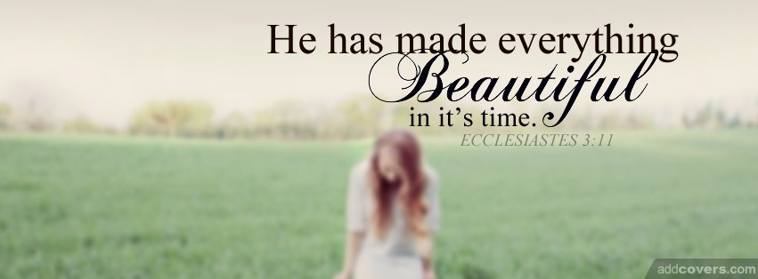 He ha made everything beautiful {Christian Facebook Timeline Cover Picture, Christian Facebook Timeline image free, Christian Facebook Timeline Banner}