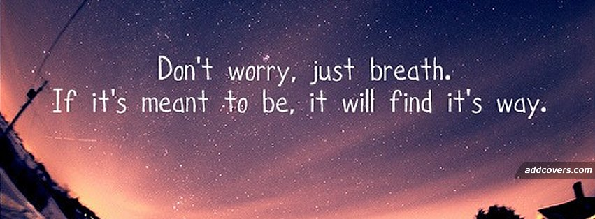 Don t worry just breath Heartbreak Images For Facebook