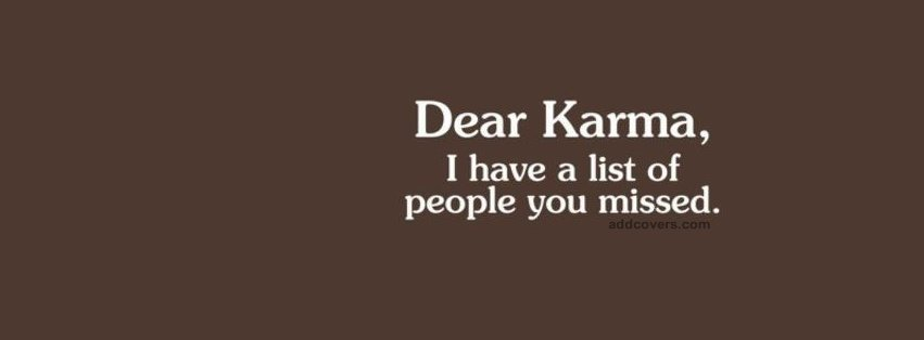 Dear Karma {Funny Quotes Facebook Timeline Cover Picture, Funny Quotes Facebook Timeline image free, Funny Quotes Facebook Timeline Banner}