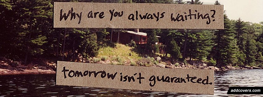 Don't wait {Advice Quotes Facebook Timeline Cover Picture, Advice Quotes Facebook Timeline image free, Advice Quotes Facebook Timeline Banner}