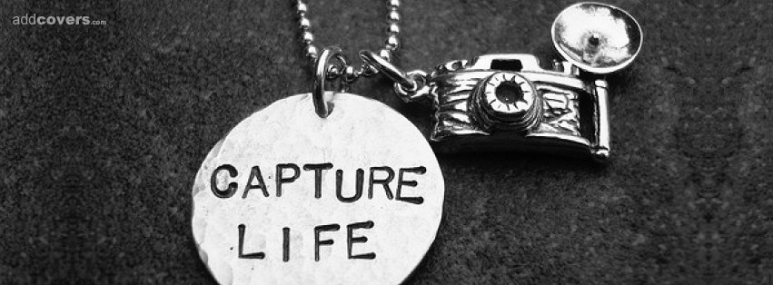 Capture Life {Word Pictures Facebook Timeline Cover Picture, Word Pictures Facebook Timeline image free, Word Pictures Facebook Timeline Banner}