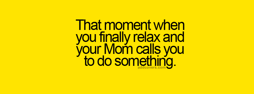 When mom calls {Funny Quotes Facebook Timeline Cover Picture, Funny Quotes Facebook Timeline image free, Funny Quotes Facebook Timeline Banner}