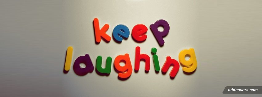 Keep Laughing Facebook Covers