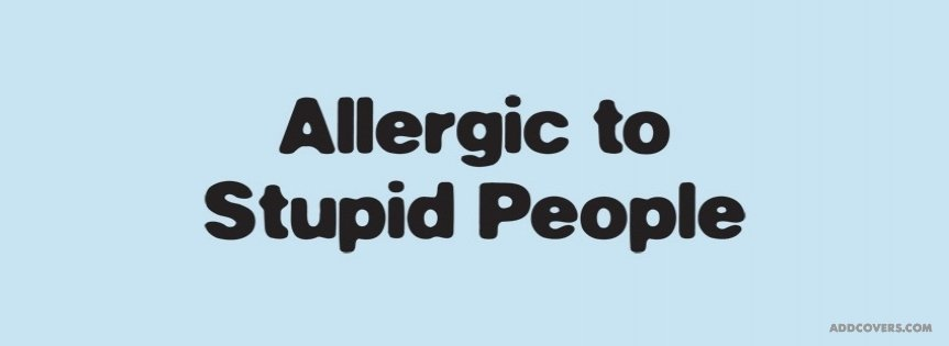 Allergic to people {Funny Quotes Facebook Timeline Cover Picture, Funny Quotes Facebook Timeline image free, Funny Quotes Facebook Timeline Banner}