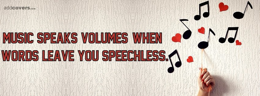 Music speaks volumes Facebook Covers