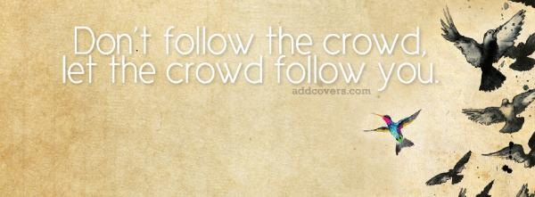 Let the crowd follow you