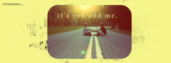 It's  you and me
