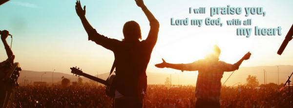 I will praise you, Lord my God, with all my heart