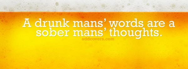 Drunk mans words
