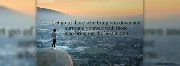 Let go of those who bring you down