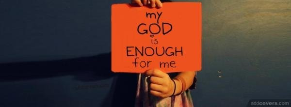 God is enough for me