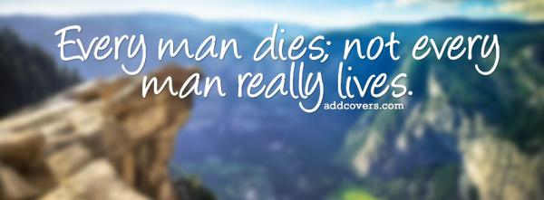 Not every man lives