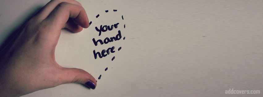 Your hand here Facebook Covers