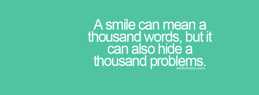 Smile can hide Thousand Problems Facebook Covers