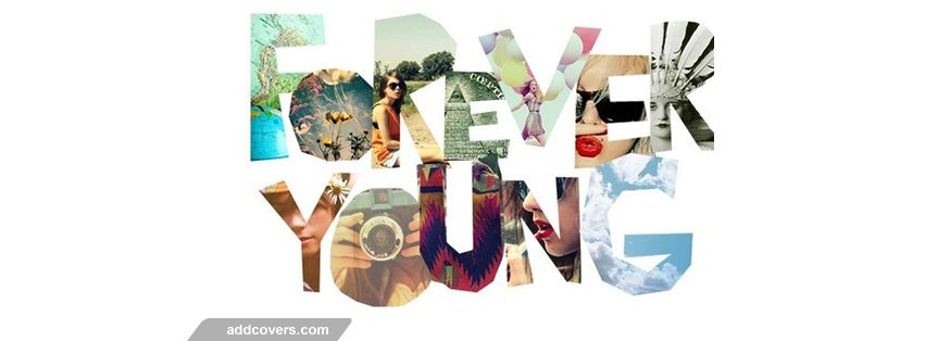 Forever Young {Word Pictures Facebook Timeline Cover Picture, Word Pictures Facebook Timeline image free, Word Pictures Facebook Timeline Banner}